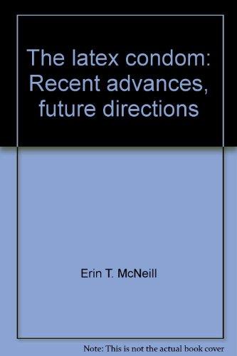 9780939704439: The latex condom: Recent advances, future directions