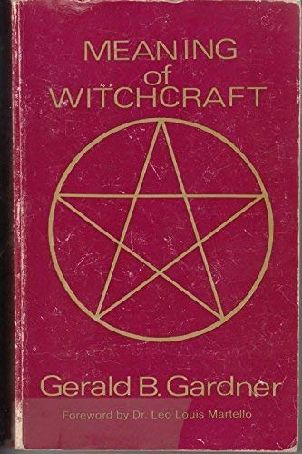 Meaning of Witchcraft: Gerald B. Gardner