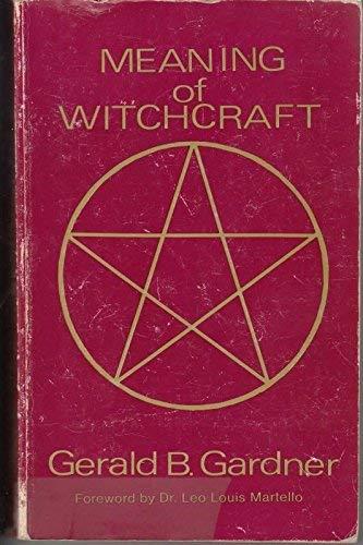 Meaning of Witchcraft: Gardner, Gerald B.