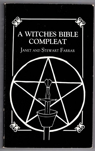 A Witches Bible Compleat: Volume 1, The Sabbats
