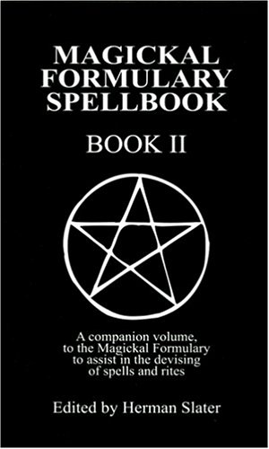 002: A Magickal Formulary Spellbook Companion: Book: Herman Slater