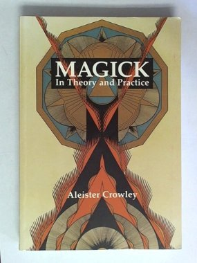 9780939708321: Magick in Theory and Practice