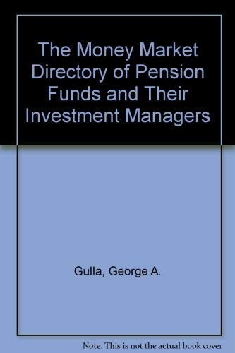9780939712311: The Money Market Directory of Pension Funds and Their Investment Managers