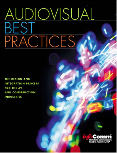 Audiovisual Best Practices: The Design and Integration Process for the AV and Construction ...