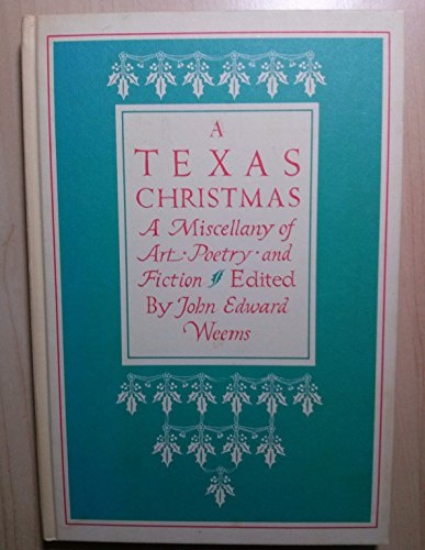 A Texas Christmas: A Miscellany of Art Poetry and Fiction: Weems John, editor