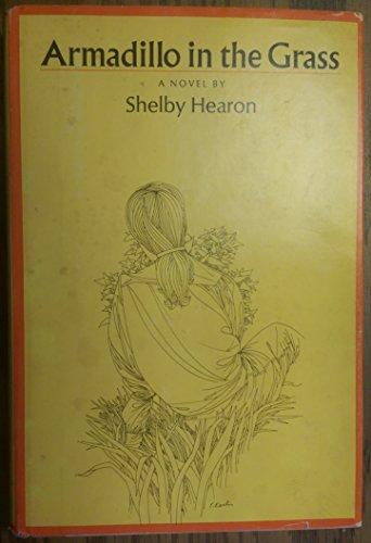 Armadillo in the Grass: Hearon, Shelby