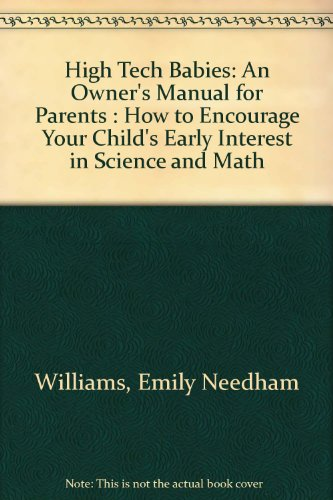9780939722235: High Tech Babies: An Owner's Manual for Parents : How to Encourage Your Child's Early Interest in Science and Math