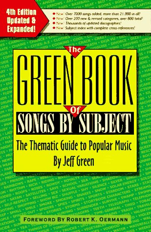 9780939735044: The Green Book of Songs by Subject: The Thematic Guide to Popular Music