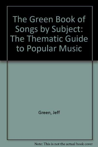 9780939735051: The Green Book of Songs by Subject: The Thematic Guide to Popular Music