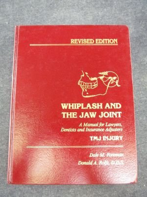 Whiplash & the Jaw Joint: Tmj Injury: Foreman, Dale M.
