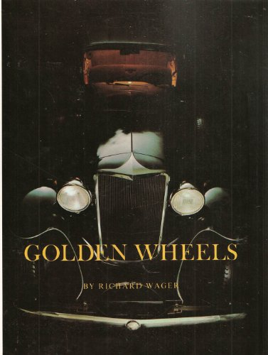 9780939738793: Golden Wheels: The Story of the Automobiles Made in Cleveland and Northeastern Ohio 1892-1932