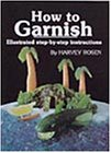 9780939763092: Title: How to Garnish