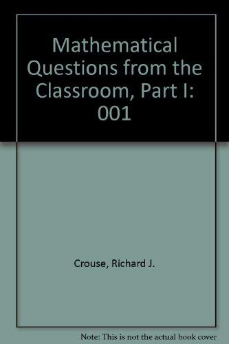 9780939765027: Mathematical Questions from the Classroom, Part I