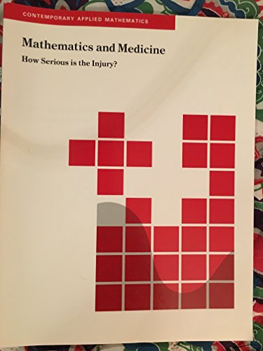 9780939765065: Mathematics and Medicine: How Serious Is the Injury? (Contemporary Applied Mathematics)