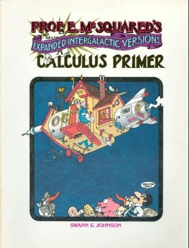 9780939765126: Prof. E. McSquared's Calculus Primer: Expanded Intergalactic Version