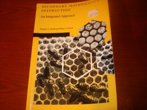 Secondary Mathematics Instruction: An Integrated Approach: Margaret A. Farrell,