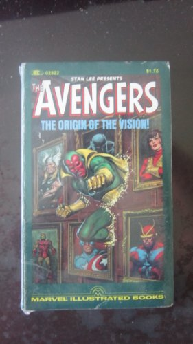 The Avengers: the Origin of the Vision: Stan Lee