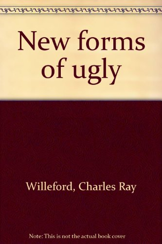 9780939767007: New Forms of Ugly: The Immobilized Man in Modern Literature