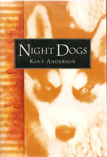 Night Dogs Signed By Author: Anderson, Kent