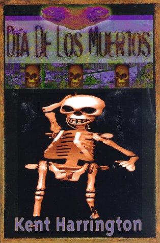 Dia De Los Muertos / Day of The Dead: Kent Harrington