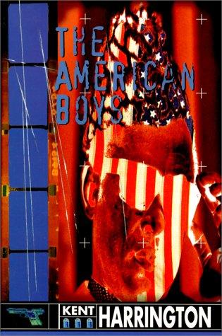 The American Boys ----SIGNED----: Harrington, Kent