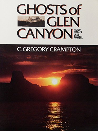 9780939771004: Ghosts of Glen Canyon: History Beneath Lake Powell