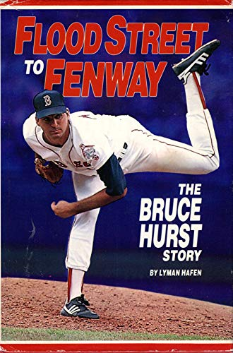 9780939771011: Flood Street to Fenway: The Bruce Hurst Story