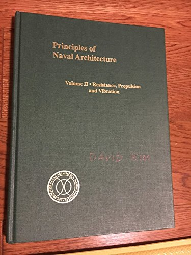 Principles of Naval Architecture Volume II: Resistance, Propulsion and Vibration