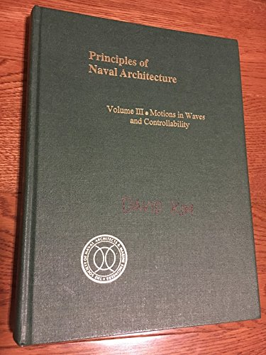 9780939773022: Principles of Naval Architecture : Motions in Waves and Controllability: 3