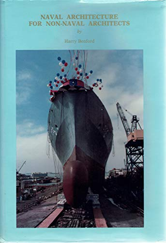 Naval Architecture for Non-Naval Architects: Benford, Harry