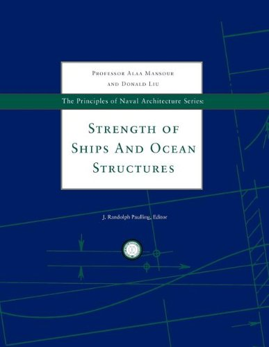 The Principles of Naval Architecture Series: Strength: Mansour, Prof. Alaa;