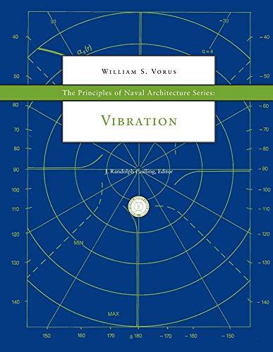 The Principles of Naval Architecture Series: Vibration: William S. Vorus