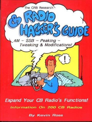 9780939780174: CB radio hacker's guide