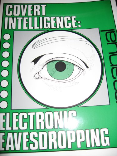 9780939780211: Covert Intelligence: Electronic Eavesdropping -Prepared for Nat'l Institute of Law Enforcement