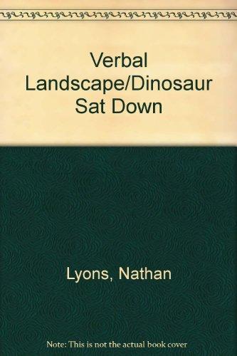 9780939784165: Verbal Landscape/Dinosaur Sat Down