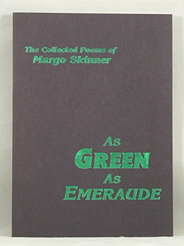 9780939790043: As green as emeraude: The collected poems of Margo Skinner