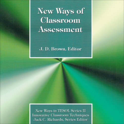 New Ways of Classroom Assessment (New Ways: James Dean Brown