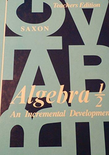 9780939798063: Algebra 1/2: An Incremental Development Teacher's Edition