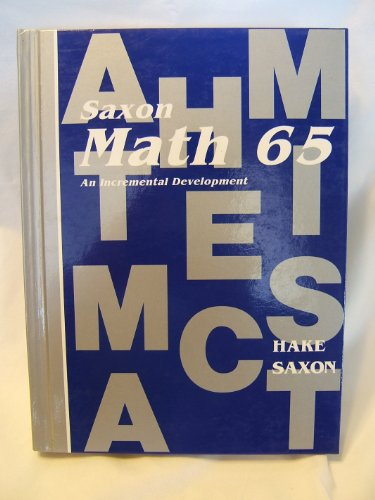 Math 65 1e Student Edition (Saxon Math: Saxon, John H.,