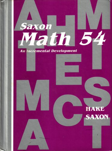 Math 54 : An Incremental Development: John H. Saxon