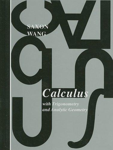 Calculus With Trigonometry and Analytic Geometry (Saxon: John Saxon, Frank