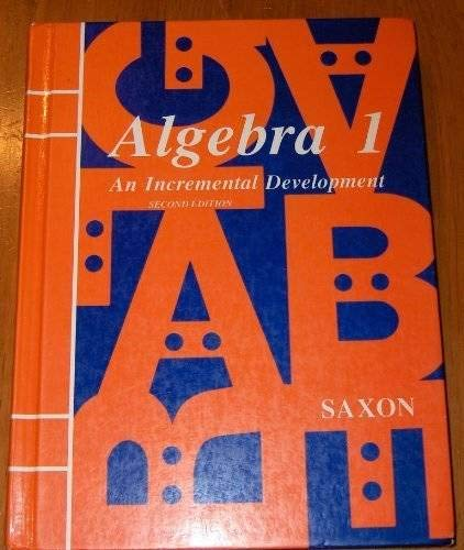 Algebra 1 : An Incremental Development: Jr., John H.