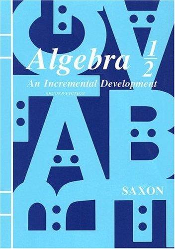 9780939798452: Algebra 1/2: An Incremental Development (Saxon Algebra)
