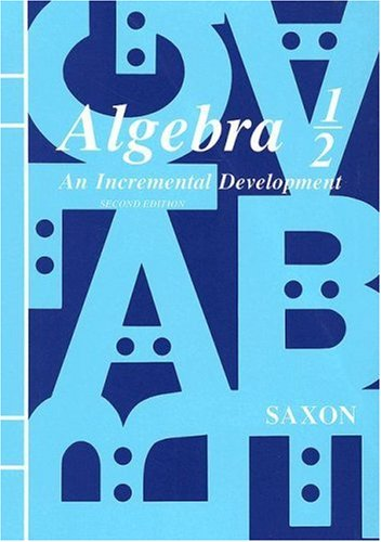 Algebra 1/2: An Incremental Development, Second Edition: SAXON PUBLISHERS