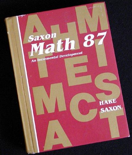 9780939798544: Saxon Math 87: An Incremental Development