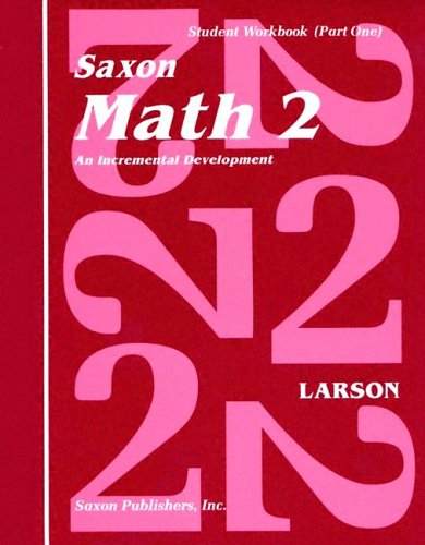 Saxon Math 2: An Incremental Development Part: SAXON PUBLISHERS