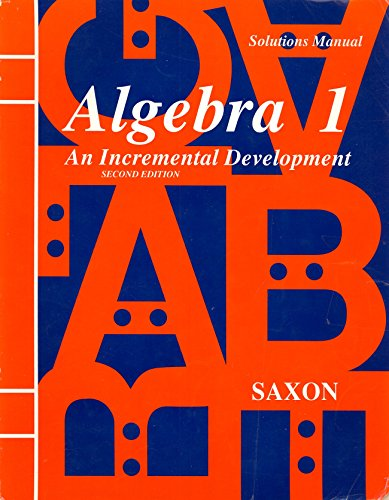 9780939798988: Algebra 1: An Incremental Development/Solutions Manual