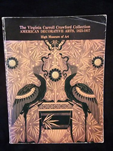 The Virginia Carroll Crawford Collection: American Decorative Arts, 1825-1917: High Museum of Art