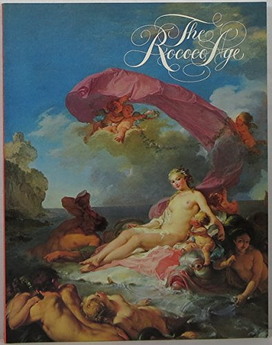 The Rococo Age : French Masterpieces of: Jean-Luc Bordeaux; Eric