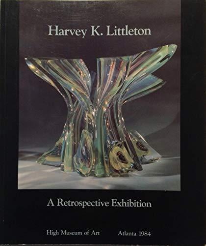 Harvey K. Littleton: A Retrospective Exhibition: Byrd, Joan F.